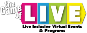 The Game of LIVE: Live Inclusive Virtual Events & Programs